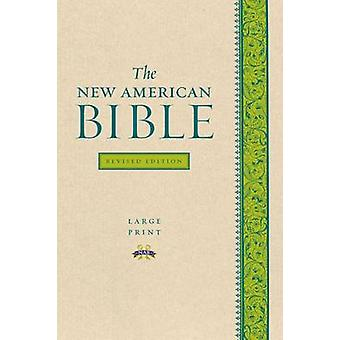 The New American Bible (Large Print ed) by Confraternity of Christian