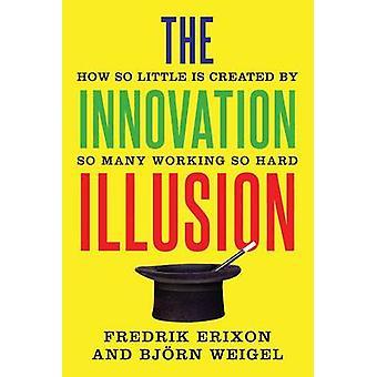 A ilusão de inovação - como tão pouco é criado por tantos trabalhando