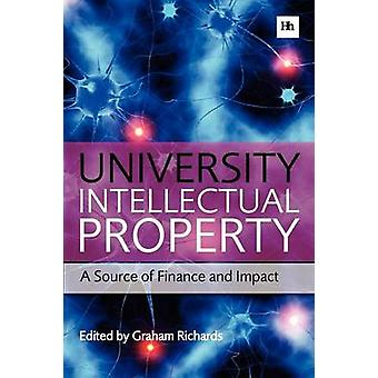 University Intellectual Property - A Source of Finance and Impact by G
