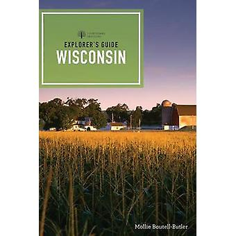 Explorer's Guide Wisconsin (2: a reviderade upplagan) av Mollie Boutell-Bu
