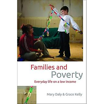 Families and Poverty - Everyday Life on a Low Income by Mary Daly - Gr