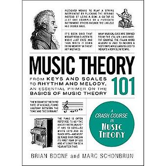 Music Theory 101 - From keys and scales to rhythm and melody - an esse