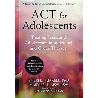 Act for Adolescents - Treating Teens and Adolescents in Individual and