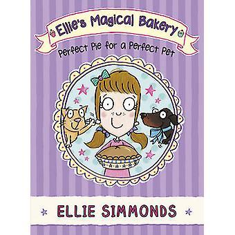 Panadería mágico de Ellie - pastel ideal para una perfecta mascota de Ellie Simmon