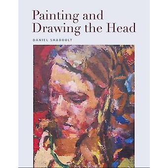 Pittura e disegno della testa di Daniel Shadbolt - 9781785001635 libro