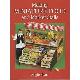 Faire le marché et Miniature Food étals par Angie Scarr - 978186108215