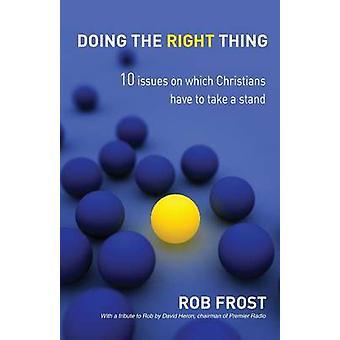 Doing the Right Thing - 10 Ausgaben auf die Christen eine S müssen
