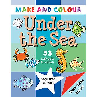 Make and Colour Under the Sea by Clare Beaton - 9781902915586 Book