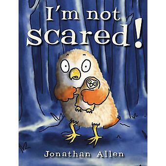I'm Not Scared by Jonathan Allen - Jonathan Allen - 9781905417872 Book