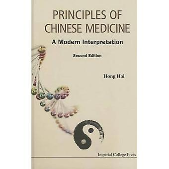 Principles of Chinese Medicine - A Modern Interpretation (2nd Revised