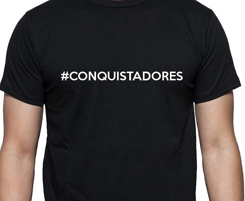 #Conquistadores Hashag Conquistadores Black Hand Printed T shirt