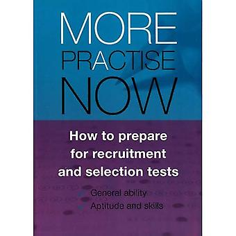 More Practise Now: How to Prepare for Recruitment and Selection Tests