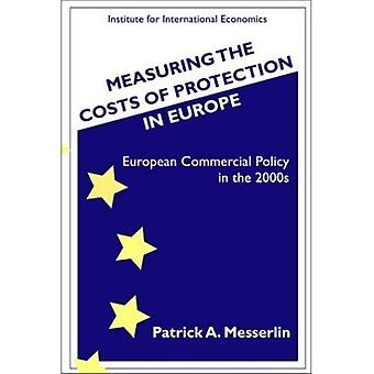 Measuring the Costs of Protection in Europe: European Commercial Policy for the 2000s