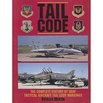 HALE kode USAF: Komplet historie af USAF taktiske fly hale kode markeringer (Schiffer militær luftfart historie)