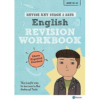 REVISE Key Stage 2 SATs English Revision Workbook - Above Expected Standard (Revise KS2 English)