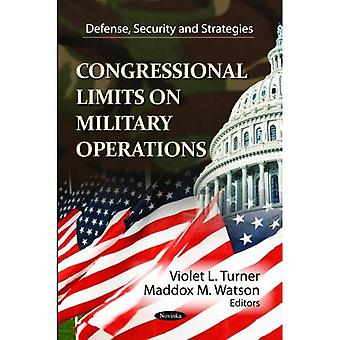 CONGRESSIONAL LIMITS ON MILITARY OPERATI (Defense, Security and Strategies: Congressional Policies, Practices...