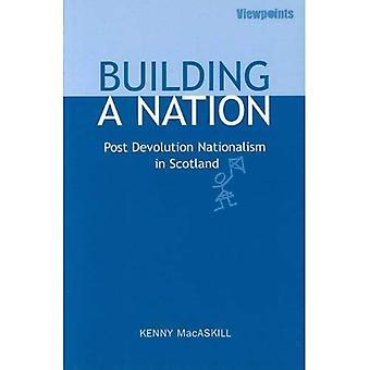 Bâtiment A Nation: Post nationalisme de dévolution en Ecosse (points de vue)