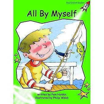 All by Myself: nivå 4: tidigt (röd raket läsare: Fiction uppsättning A)