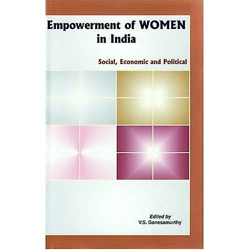 EmpowerHommest of femmes in India  Social, Economic and Political