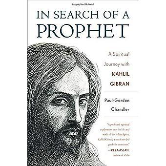 Etsimään profeetta: hengellinen matka Kahlil Gibran