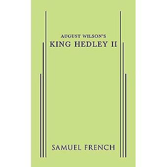 August Wilsons King Hedley II by Wilson & August