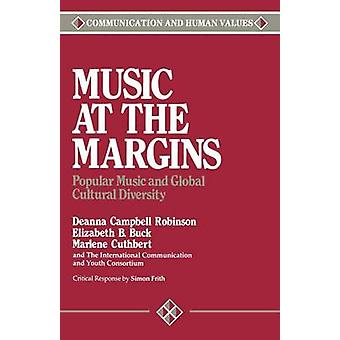 Music at the Margins Popular Music and Global Cultural Diversity by Cuthbert & Marlene