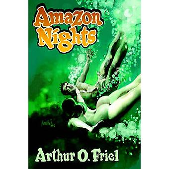 Amazon Nights Classic Adventure Tales from the Pulps by Friel & Arthur O.