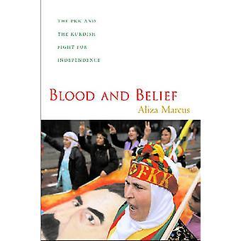 Blod och tro PKK och kurdiskt kampen för självständighet av Marcus & Aliza