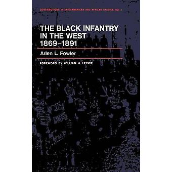 The Black Infantry in the West 18691891. by Fowler & Arlen L.
