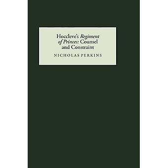 Hoccleves Regiment of Princes Counsel and Constraint by Perkins & Nicholas