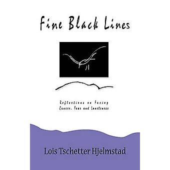 Bene Black Lines riflessioni sul fronte cancro paura e la solitudine di Hjelmstad & Lois Tschetter