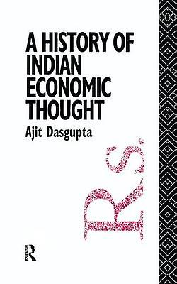 A History of Indian Economic Thought by Dasgupta & Ajit K.
