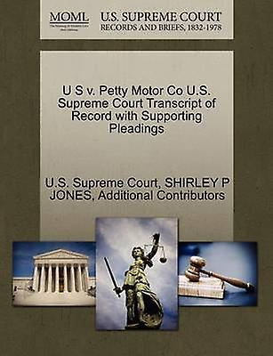 U S v. Petty Motor Co U.S. Supreme Court Transcript of Record with Supporting Pleadings by U.S. Supreme Court