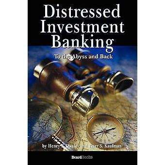 Distressed Investment Banking  To the Abyss and Back by Owsley & Henry