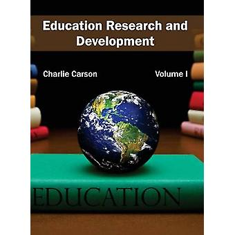 Education Research and Development Volume I by Carson & Charlie