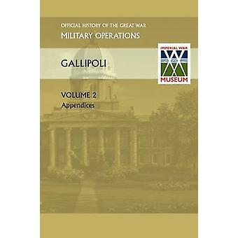 Gallipoli Vol II. Appendices. Official History of the Great War Other Theatres by Anon