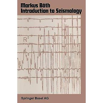 Introduction to Seismology by Bath & M.