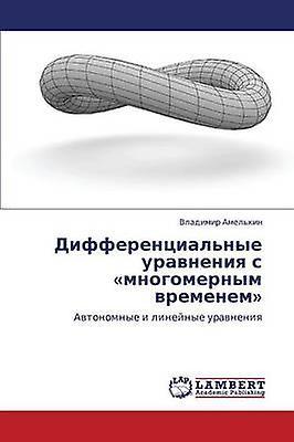 Differentsialnye Uravneniya S Mnogomernym VreHommesem by Amelkin Vladimir