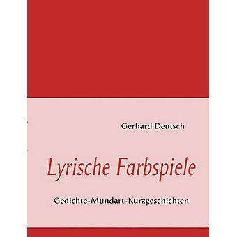 Lyrische Farbspiele by Deutsch & Gerhard
