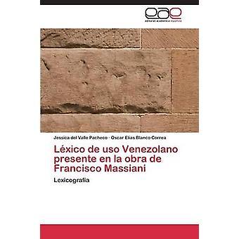 Lxico de uso Venezolano presente en la obra de Francisco Massiani by Pacheco Jessica del Valle