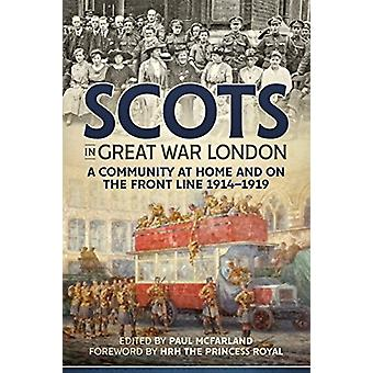 Scots in Great War London - A Community at Home and on the Front Line