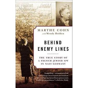 Behind Enemy Lines - The True Story of a French Jewish Spy in Nazi Ger