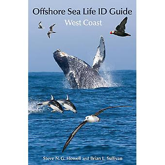 Offshore Sea Life ID Guide - West Coast by Steve N. G. Howell - Brian