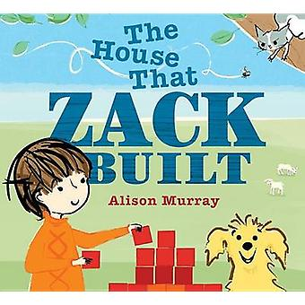 The House That Zack Built by Alison Murray - Alison Murray - 97807636