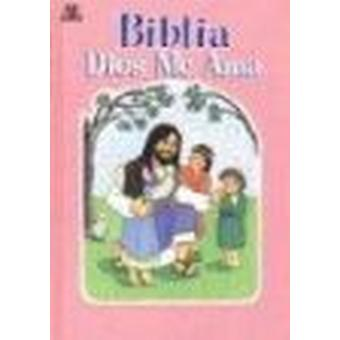 Biblia Dios Me Ama Rosa - God Loves Me Bible Pink by Spanish House Inc