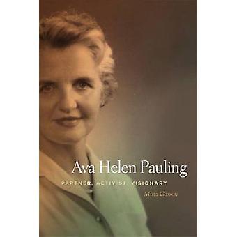 Ava Helen Pauling - Partner - Activist - Visionary by Mina Carson - 97