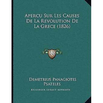 Apercu Sur Les Causes de La Revolution de La Grece (1826) by Demetriu