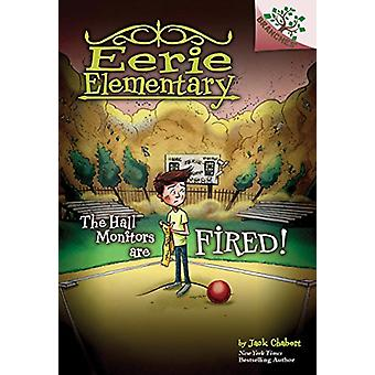 The Hall Monitors Are Fired! - A Branches Book (Eerie Elementary #8) b