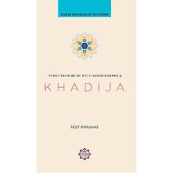 Khadija - The First Muslim and the Wife of the Prophet Muhammad by Res