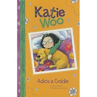 Adios A Goldie by Fran Manushkin - Tammie Lyon - 9781404876767 Book